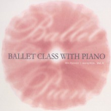 Ballet Class with Piano 4집